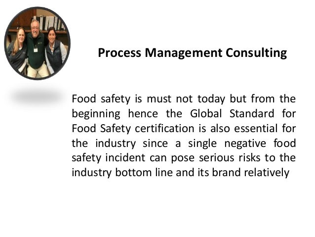 Food safety is must not today but from the beginning hence the Global Standard for Food Safety certification is also essen...
