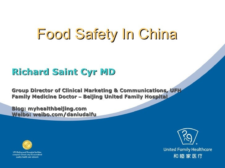 Food Safety In ChinaRichard Saint Cyr MDGroup Director of Clinical Marketing & Communications, UFHFamily Medicine Doctor –...