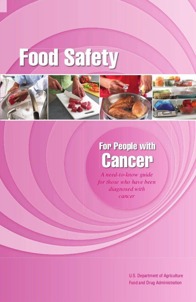 Food Safety For People with A need-to-know guide for those who have been diagnosed with cancer Cancer U.S. Department of A...
