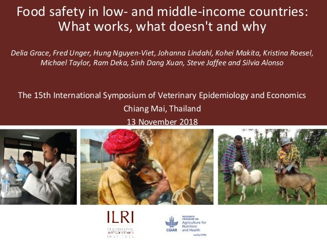 Food safety in low- and middle-income countries: What works, what doesn't and why Delia Grace, Fred Unger, Hung Nguyen-Vie...