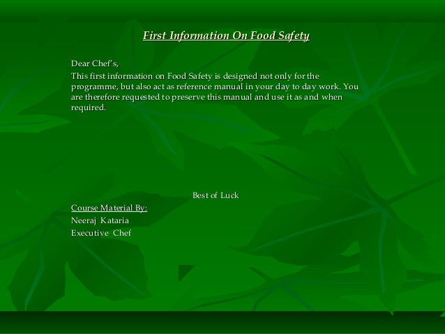 First Information On Food SafetyFirst Information On Food Safety Dear Chef's,Dear Chef's, This first information on Food S...
