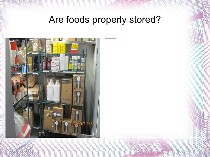 Are foods properly stored?