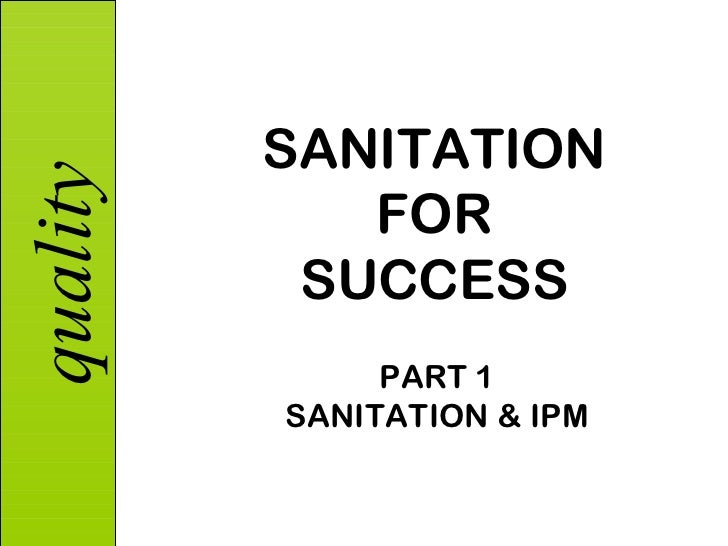 SANITATION FOR SUCCESS PART 1 SANITATION & IPM