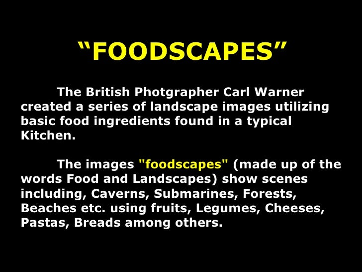""" FOODSCAPES"" The British Photgrapher Carl Warner created a series of landscape images utilizing basic food ingredients fo..."