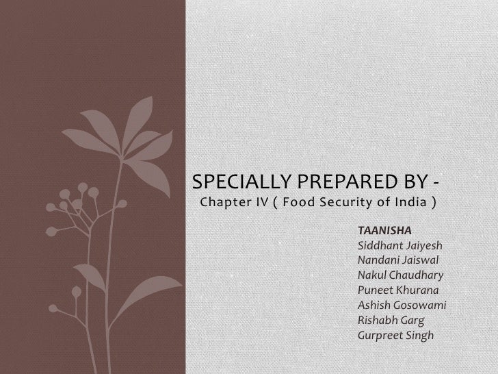 SPECIALLY PREPARED BY -Chapter IV ( Food Security of India )                        TAANISHA                        Siddha...