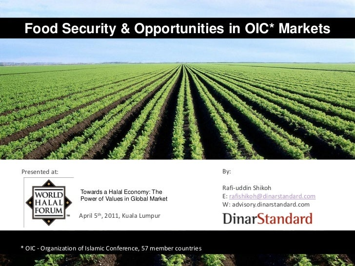 Food Security & Opportunities in OIC* MarketsPresented at:                                                     By:        ...