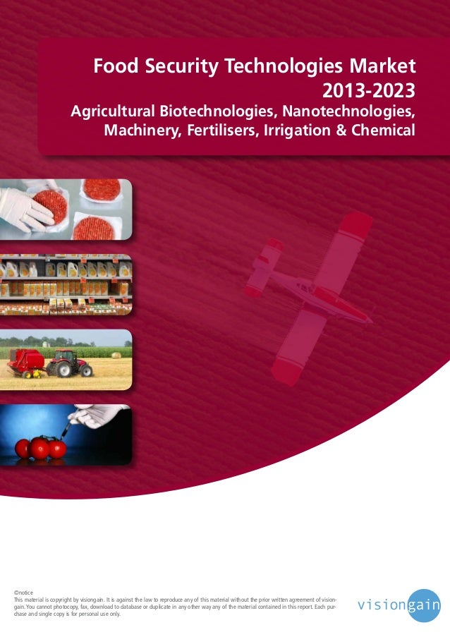 Food Security Technologies Market 2013-2023  Agricultural Biotechnologies, Nanotechnologies, Machinery, Fertilisers, Irrig...