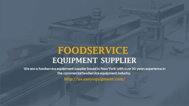 FOODSERVICE EQUIPMENT SUPPLIER  We are a foodservice equipment supplier based in New York with over 30 years experience in...