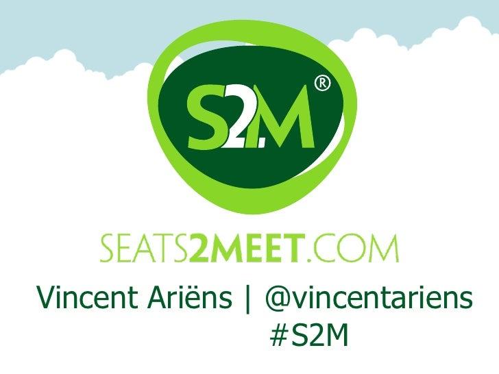 Vincent Ariëns   @vincentariens                 #S2M
