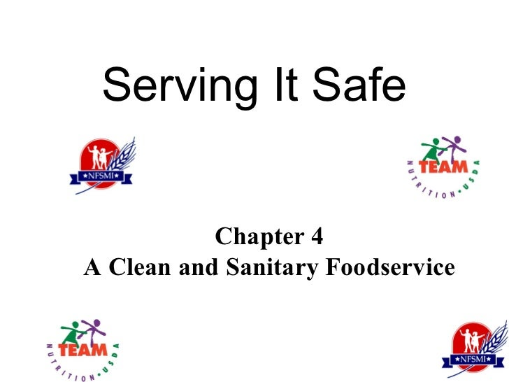 Serving It Safe           Chapter 4A Clean and Sanitary Foodservice