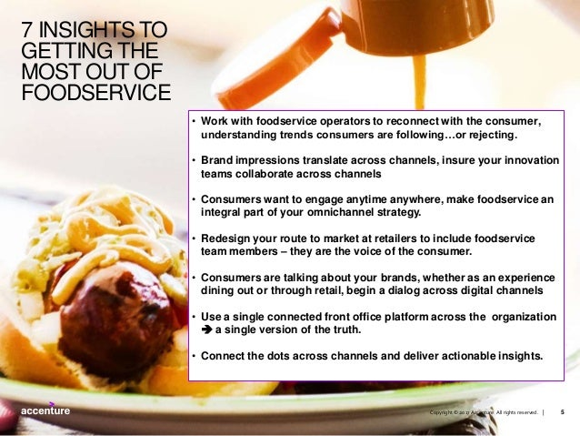 Copyright © 2017 Accenture All rights reserved. | • Work with foodservice operators to reconnect with the consumer, unders...