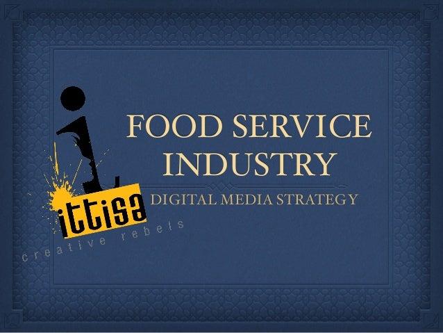 FOOD SERVICE INDUSTRY DIGITAL MEDIA STRATEGY