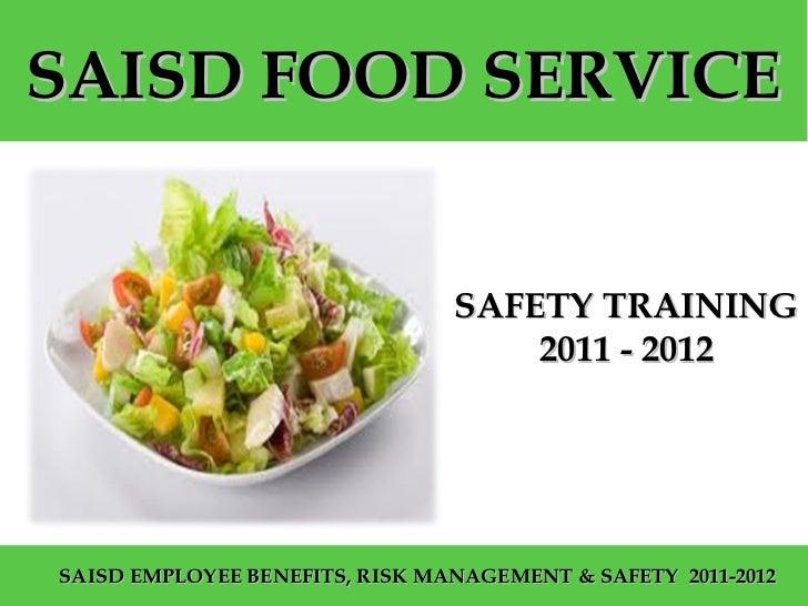 SAISD FOOD SERVICE                                  SAFETY TRAINING                                      2011 - 2012  SAIS...