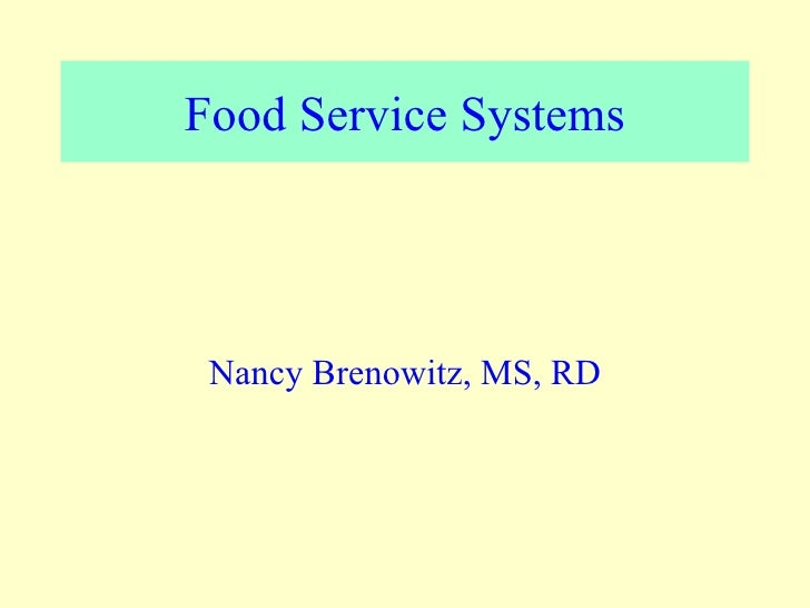 Food Service Systems Nancy Brenowitz, MS, RD