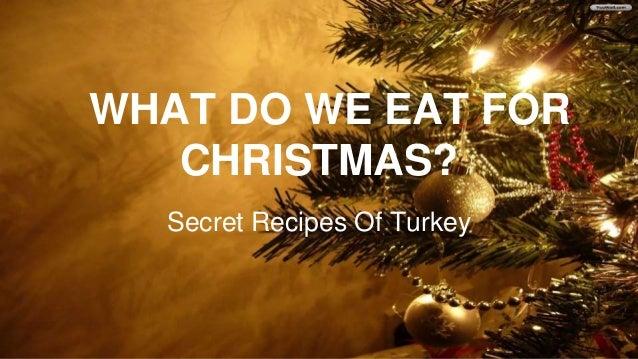 WHAT DO WE EAT FOR CHRISTMAS? Secret Recipes Of Turkey