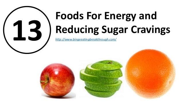 13 Foods For Energy and Reducing Sugar Cravings http://www.bingeeatingbreakthrough.com/