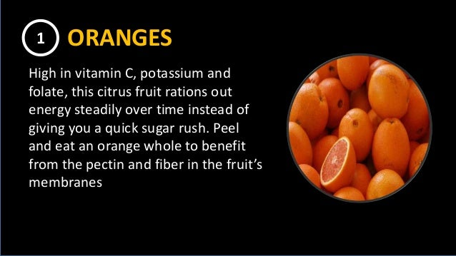 High in vitamin C, potassium and folate, this citrus fruit rations out energy steadily over time instead of giving you a q...