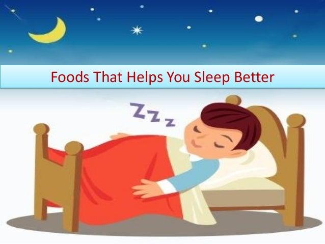 Foods That Helps You Sleep Better
