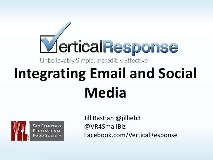 Integrating Email and Social           Media          Jill Bastian @jillieb3          @VR4SmallBiz          Facebook.com/V...