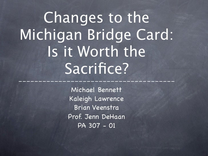 Changes to theMichigan Bridge Card:   Is it Worth the      Sacrifice?---------------------------------------             Mi...