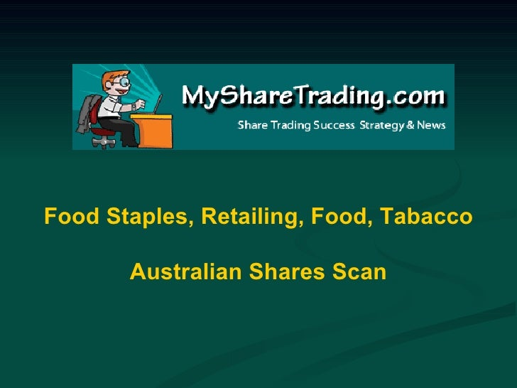 Food Staples, Retailing, Food, Tabacco Australian Shares Scan