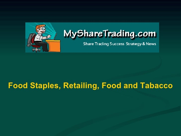 Food Staples, Retailing, Food and Tabacco