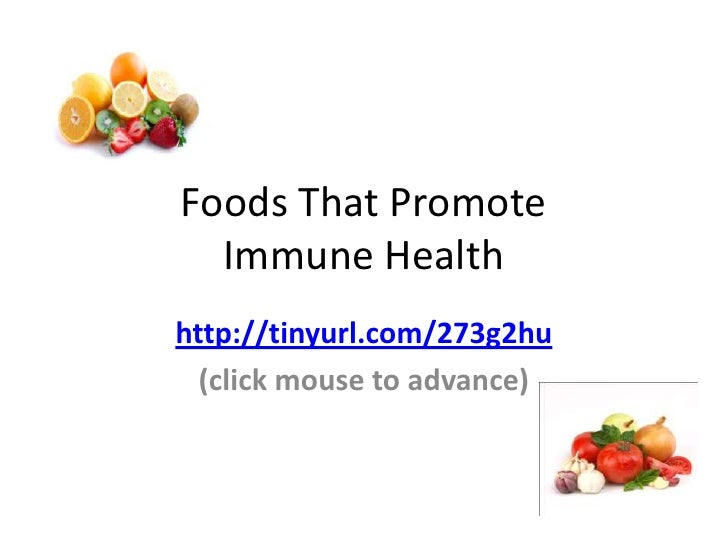 Foods That Promote Immune Health<br />http://tinyurl.com/273g2hu<br />(click mouse to advance)<br />