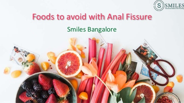 Foods to avoid with Anal Fissure Smiles Bangalore