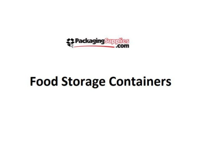 §R; Pad(aging  Food Storage Containers