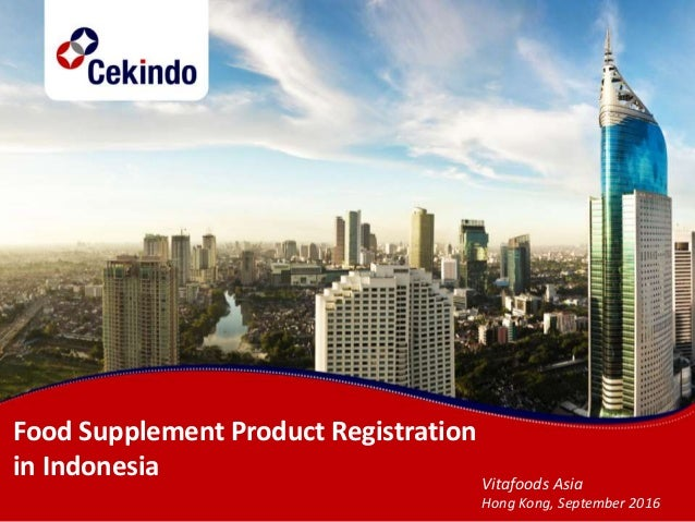 Food Supplement Product Registration in Indonesia Vitafoods Asia Hong Kong, September 2016