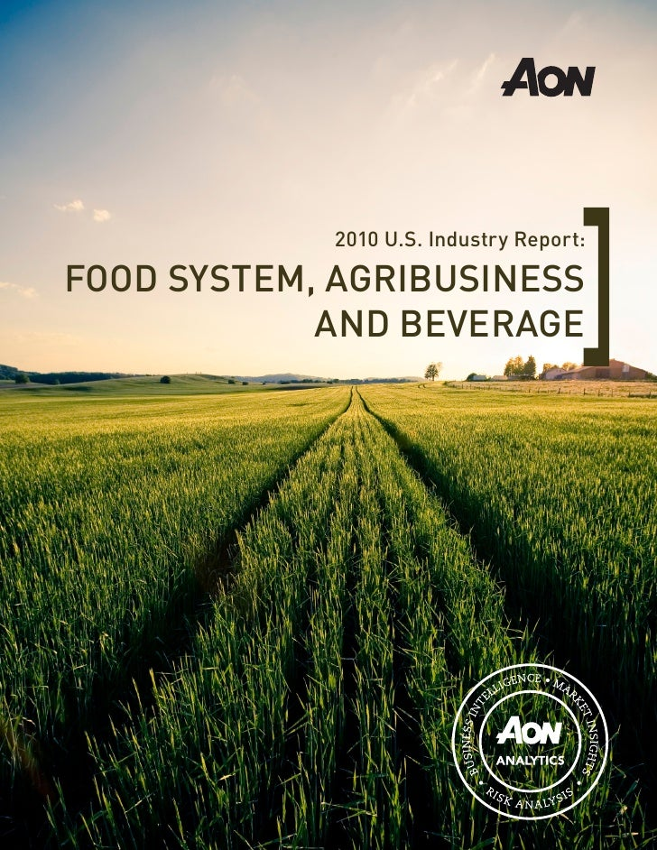 2010 U.S. Industry Report:  FOOD SYSTEM, AGRIBUSINESS             AND BEVERAGE