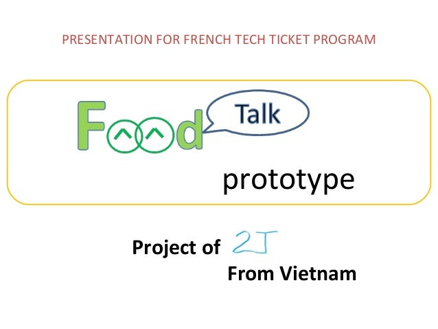 PRESENTATION FOR FRENCH TECH TICKET PROGRAM Project of From Vietnam prototype