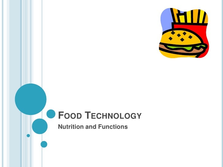 FOOD TECHNOLOGYNutrition and Functions