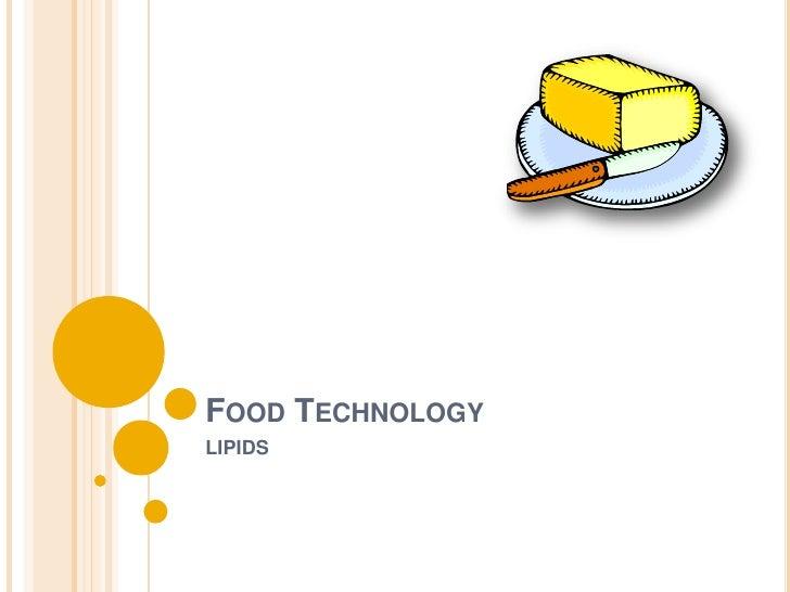 FOOD TECHNOLOGYLIPIDS