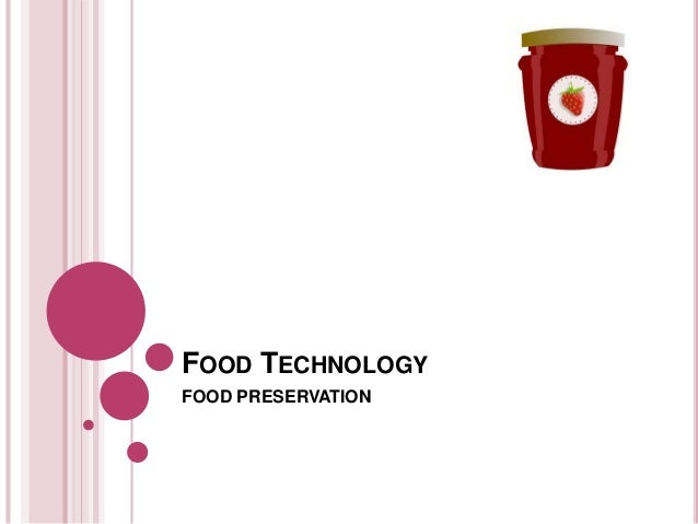 FOOD TECHNOLOGY FOOD PRESERVATION