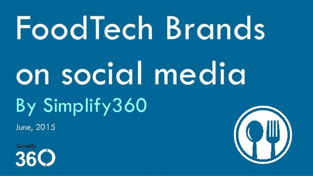 FoodTech Brands on social media June, 2015 By Simplify360
