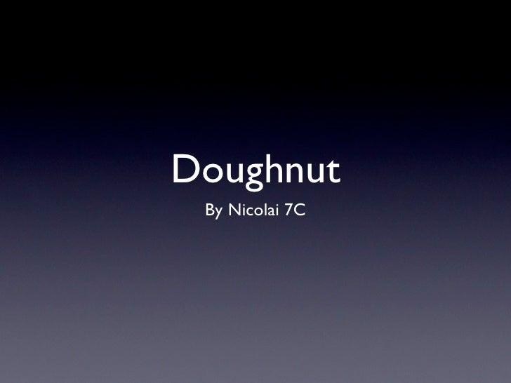 Doughnut By Nicolai 7C