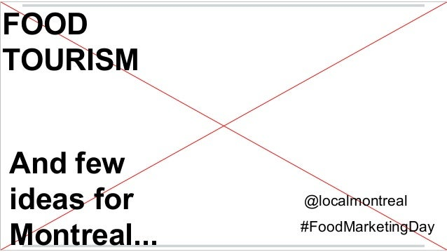 FOOD TOURISM  And few ideas for Montreal...  @localmontreal #FoodMarketingDay