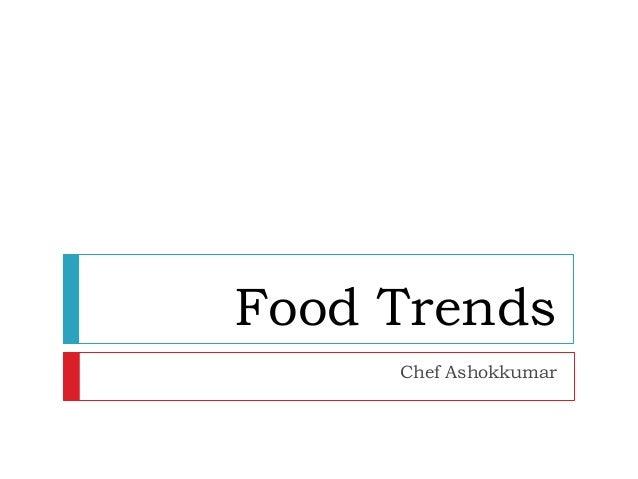 Food Trends Chef Ashokkumar