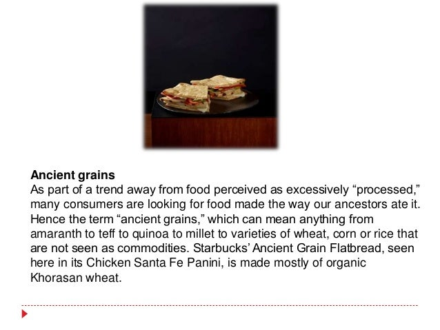 """Ancient grains As part of a trend away from food perceived as excessively """"processed,"""" many consumers are looking for food..."""