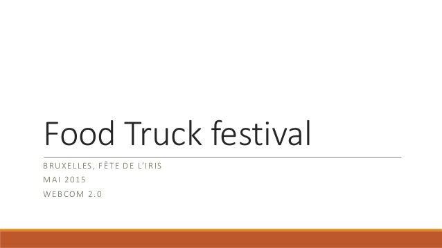Food Truck festival BRUXELLES, FÊTE DE L'IRIS MAI 2015 WEBCOM 2.0