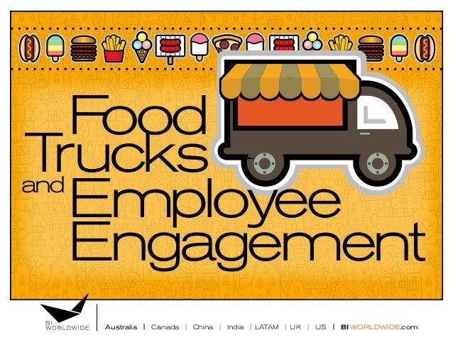 Food Trucksand Employee Engagement Australia | Canada | China | India | LATAM | UK | US | BIWORLDWIDE.com