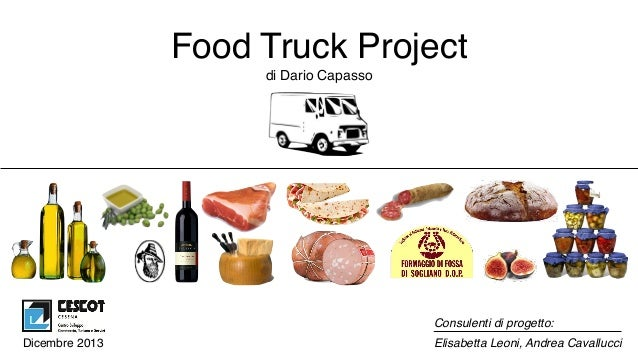 Dicembre 2013 Consulenti di progetto: Elisabetta Leoni, Andrea Cavallucci Food Truck Project di Dario Capasso