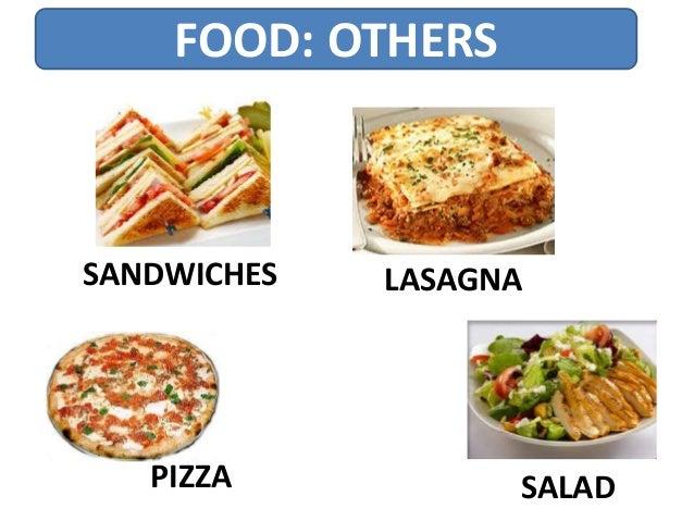 FOOD: OTHERS PIZZA SANDWICHES LASAGNA SALAD