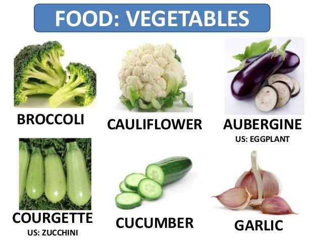 FOOD: VEGETABLES BROCCOLI CAULIFLOWER AUBERGINE US: EGGPLANT COURGETTE US: ZUCCHINI CUCUMBER GARLIC