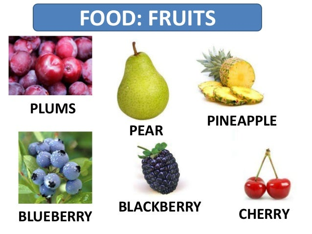 FOOD: FRUITS PLUMS PEAR PINEAPPLE BLUEBERRY BLACKBERRY CHERRY