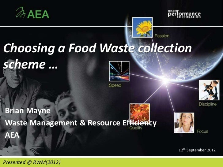 Choosing a Food Waste collectionscheme …Brian MayneWaste Management & Resource EfficiencyAEA                              ...