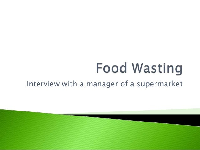 Interview with a manager of a supermarket