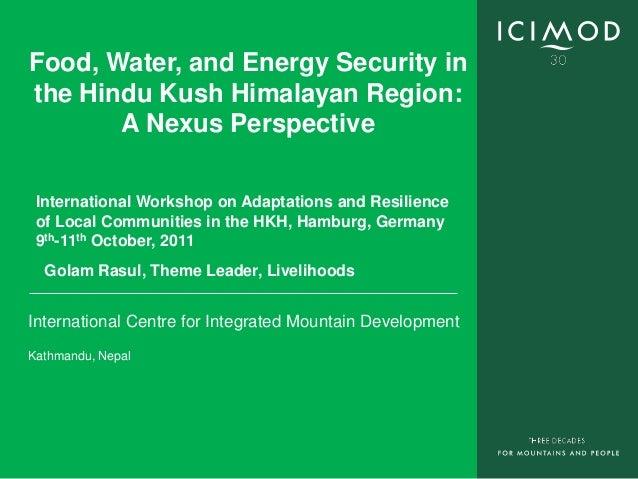 International Centre for Integrated Mountain Development Kathmandu, Nepal Food, Water, and Energy Security in the Hindu Ku...
