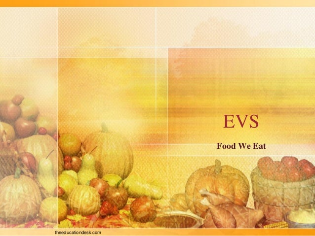 theeducationdesk.com EVS Food We Eat